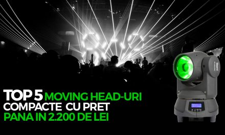 Top 5 moving head-uri compacte pana in 2200 de lei