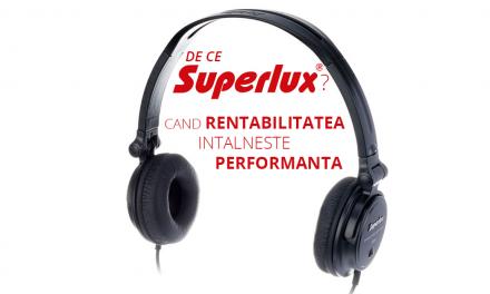 Superlux – Rentabilitate, accesibilitate, performanta