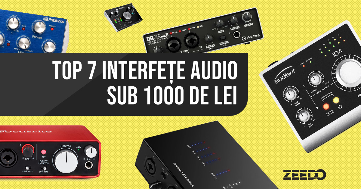 Top 7 interfete audio sub 1000 de lei (2019)