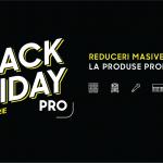 Descopera cateva din produsele PRO ce vor fi incluse in oferta de Black Friday 2019!
