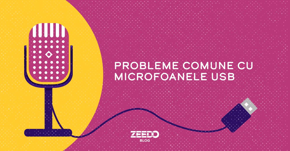 Probleme comune cu microfoanele USB si cum sa le rezolvi