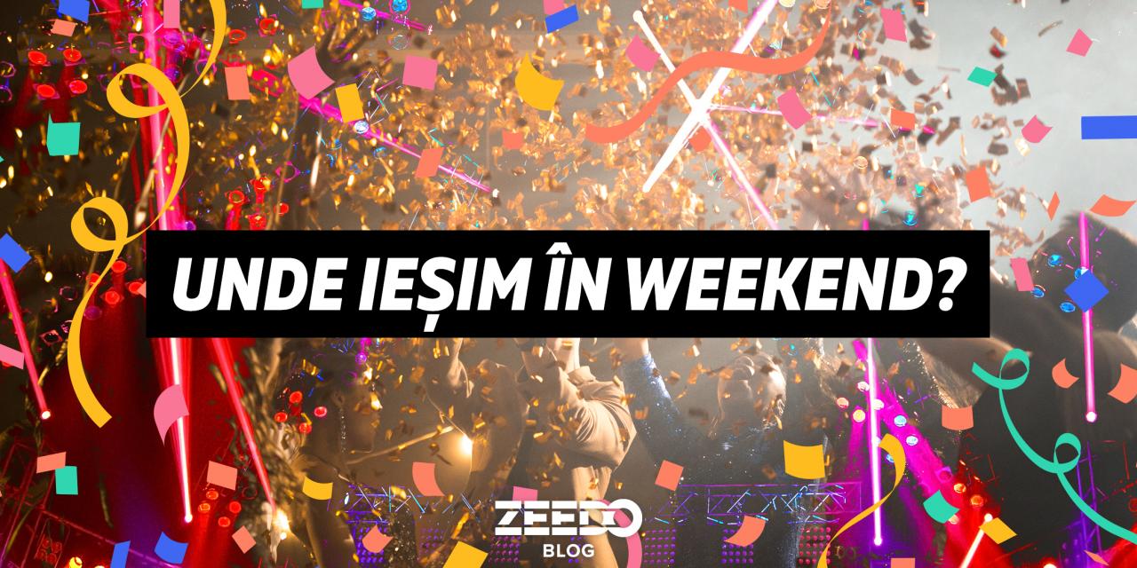 Unde ieșim în weekend? 🎉