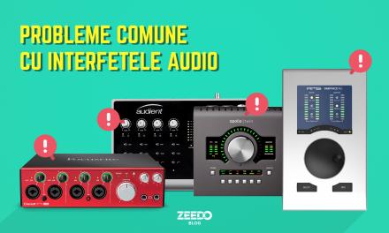 Probleme comune cu interfetele audio si cum sa le rezolvi