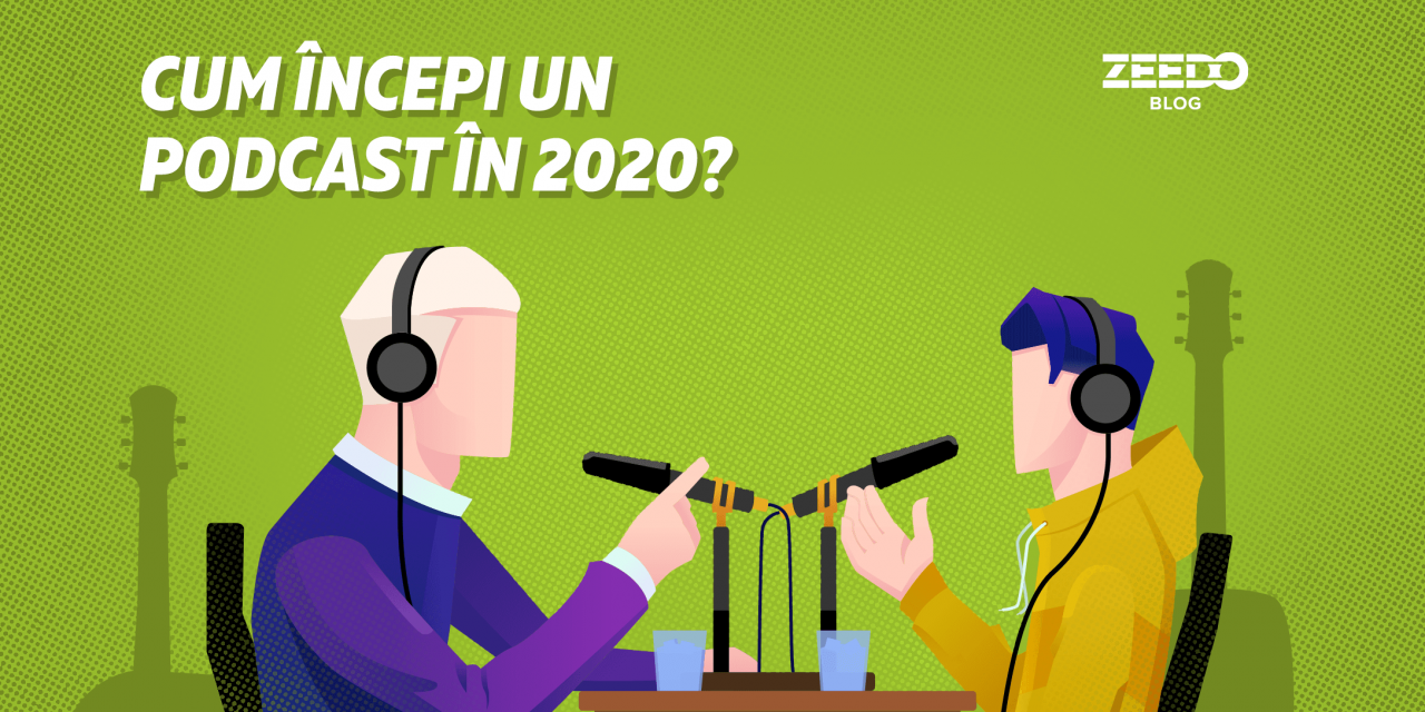 Cum sa incepi un podcast in 2020